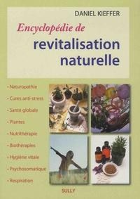 Daniel Kieffer - Encyclopédie de revitalisation naturelle.