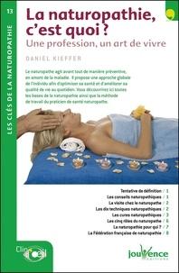 Daniel Kieffer - La naturopathie, c'est quoi ? - Une profession, un art de vivre.