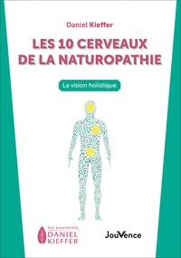 Daniel Kieffer - Les 10 cerveaux de la naturopathie - La vision holistique.