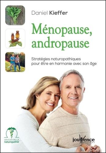 Ménopause, Andropause. Stratégies naturopathiques pour être en harmonie avec son âge