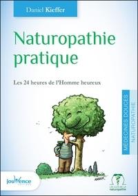 Daniel Kieffer - Naturopathie pratique - Les 24 heures de l'Homme heureux.