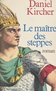 Daniel Kircher - Le maître des steppes.