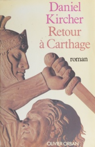 Daniel Kircher - Retour à Carthage.