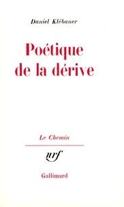 Daniel Klébaner - Poétique de la dérive.