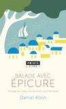 Daniel Klein - Balade avec Epicure - Voyage au coeur du bonheur authentique.