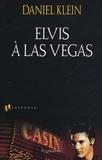 Daniel Klein - Elvis à Las Vegas.
