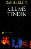 Daniel Klein - Kill me tender.