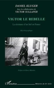 Deedr.fr Vigtor le rebelle - La résistance d'un Juif en France Image