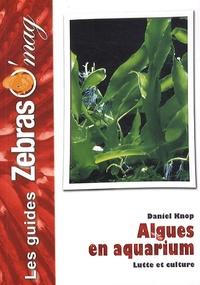Daniel Knop - Algues en aquarium - Lutte et culture.