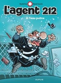Daniel Kox et Raoul Cauvin - L'agent 212 Tome 26 : A l'eau police.