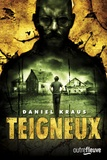 Daniel Kraus - Teigneux.
