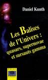 Daniel Kunth - Les Balises de l'Univers - Quasars, supernovae et sursauts gamma.