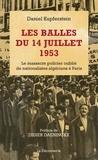 Daniel Kupferstein - Les balles du 14 juillet 1953 - Le massacre policier oublié de nationalistes algériens à Paris.