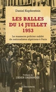 Les balles du 14 juillet 1953 - Le massacre policier oublié de nationalistes algériens à Paris.pdf