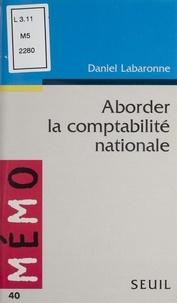 Daniel Labaronne - Aborder la comptabilité nationale.