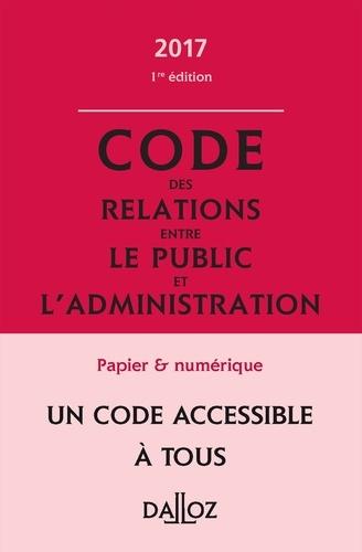 Daniel Labetoulle et Zéhina Ait-El-Kadi - Code des relations entre le public et l'administration annoté & commenté.