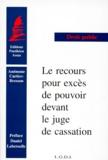 Daniel Labetoulle et Anémone Cartier-Bresson - Le recours pour excès de pouvoir devant le juge de cassation.