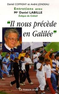Daniel Labille - Il nous précède en Galilée.
