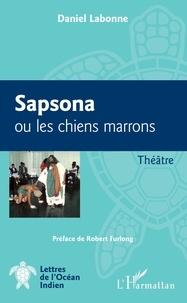 Manuel espagnol télécharger gratuitement Sapsona ou les chiens marrons  - Théâtre par Daniel Labonne 9782343164182 iBook FB2