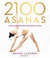 2100 Asanas- L'encyclopédie des postures de yoga - Daniel Lacerda |