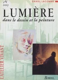 Daniel Lacomme et  Collectif - La lumière - Dans le dessin et la peinture.