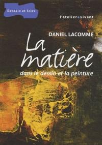 Daniel Lacomme - La matière dans le dessin et la peinture.