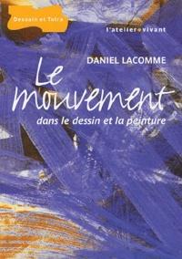 Daniel Lacomme - Le mouvement dans le dessin et la peinture.