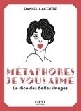 Daniel Lacotte - Métaphores je vous aime - Le dico des belles images.