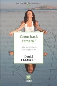 Daniel Lafargue - Zoom back camera ! - La face cachée de l'ennéagramme.