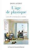 Daniel Laforest - L'âge de plastique - Lire la ville contemporaine.