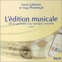 Daniel Lafrance et Serge Provençal - L'édition musicale - De la partition à la musique virtuelle.