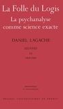 Daniel Lagache - Oeuvres - Tome 6 (1964-1968), La Folle du logis ; La psychanalyse comme science exacte.