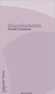 Danièl Lamaison - Aluenhaments.