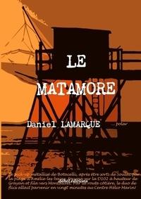 Daniel Lamarque - Le matamore.