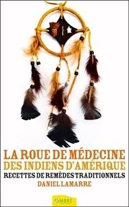 La roue de médecine des Indiens dAmérique - Recettes de remèdes traditionnels.pdf