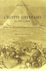 Daniel Lançon - L'Egypte littéraire de 1776 à 1882 - Destin des antiquités et aménité des rencontres.
