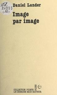 Daniel Lander - Image par image.