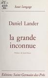 Daniel Lander et Jean Orizet - La grande inconnue.