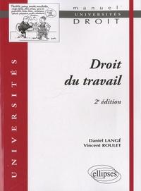 Daniel Langé et Vincent Roulet - Droit du travail.