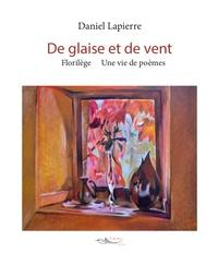 Daniel Lapierre - De glaise et de vent.