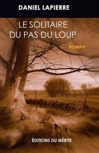 Daniel Lapierre - Le solitaire du Pas du Loup.
