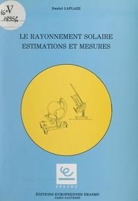 Daniel Laplaze - Le rayonnement solaire - Estimations et mesures.