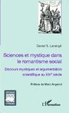 Daniel Larangé - Sciences et mystique dans le romantisme social - Discours mystiques et argumentation scientifique au XIXe siècle.
