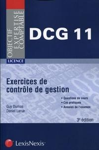 Daniel Larue et Guy Dumas - Exercices de contrôle de gestion - Questions de cours, cas pratiques, annales de l'examen.