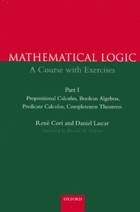 Mathematical Logic, A Course with Exercises. Part 1, Propositional calculus, Boolean algebras, Predicate calculus.pdf