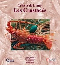 Daniel Latrouite et Olivier Barbaroux - Les crustacés - Trésors de la mer.