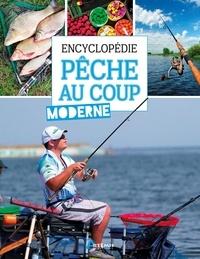 Daniel Laurent - Encyclopédie de la pêche au coup moderne.