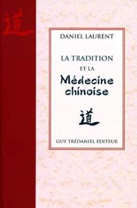 Daniel Laurent - La tradition et la médecine chinoise.