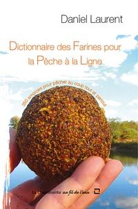 Daniel Laurent - Le dictionnaire des farines.
