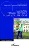 Daniel Laurent - Les douze travaux d'Hercule du nouveau président.